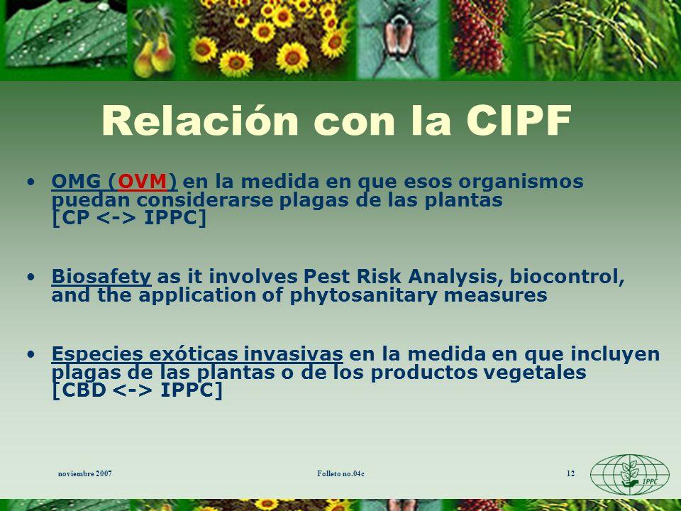 Relación con la CIPF OMG (OVM) en la medida en que esos organismos puedan considerarse plagas de las plantas [CP <-> IPPC]